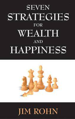 7 Strategies for Wealth & Happiness – Power Ideas from America's Foremost Business Philosopher